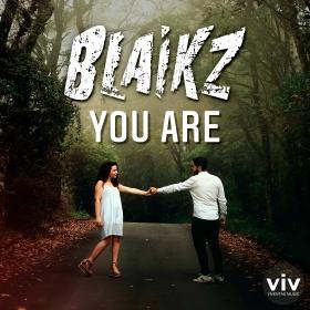 BLAIKZ - YOU ARE